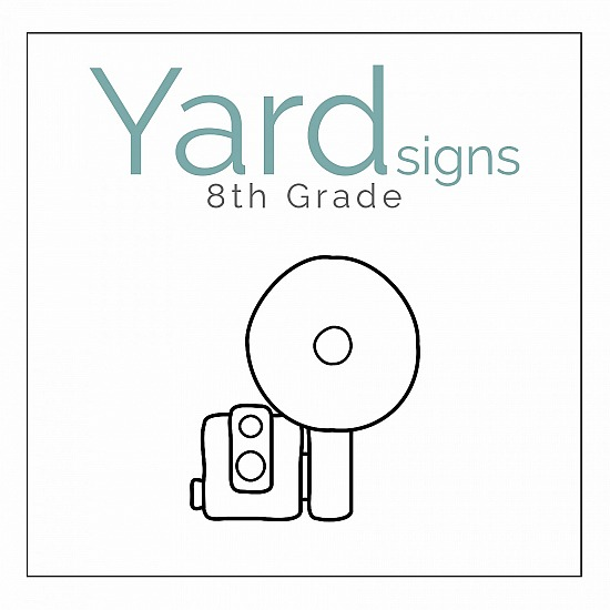 8th Grade Yard Signs